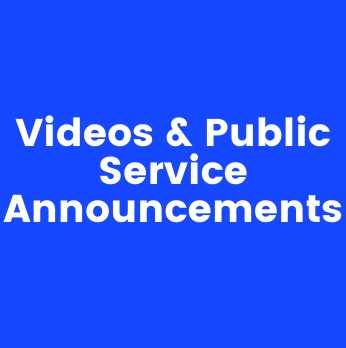 Image with text Videos and Public Service Announcements
